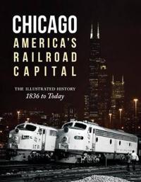 Chicago: America's Railroad Capital