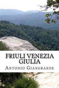 Friuli Venezia Giulia: Quello Che Non Si Osa Dire