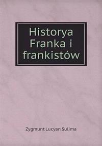 Historya Franka I Frankistow