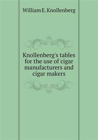 Knollenberg's Tables for the Use of Cigar Manufacturers and Cigar Makers