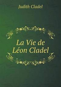 La Vie de Leon Cladel