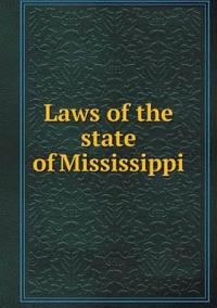 Laws of the State of Mississippi
