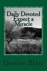 Daily Devoted - Expect a Miracle: 365 Page a Day Christian Devotional