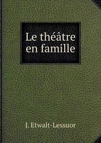 Le Theatre En Famille
