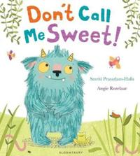 Don't Call Me Sweet!