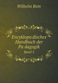 Encyklopa Disches Handbuch Der Pa Dagogik Band 5