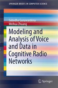 Modeling and Analysis of Voice and Data in Cognitive Radio Networks