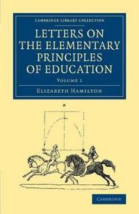 Cambridge Library Collection - Education Letters on the Elementary Principles of Education