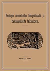 Vanhojen suomalaisten tietoperäisestä ja käytännöllisestä taikauskosta (näköispainos)