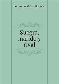 Suegra, Marido y Rival
