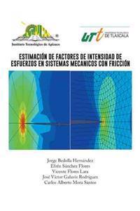 Estimacion de Factores de Intensidad de Esfuerzos en Sistemas Mecanios Con Friccion