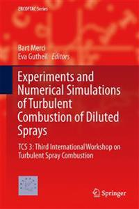 Experiments and Numerical Simulations of Turbulent Combustion of Diluted Sprays