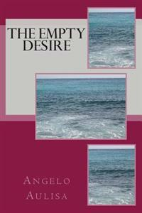 The Empty Desire Author Angelo Aulisa: Atmo Manyk