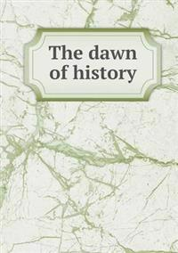 The Dawn of History