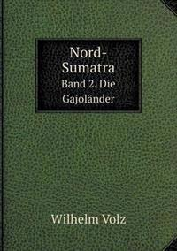Nord-Sumatra Band 2. Die Gajolander
