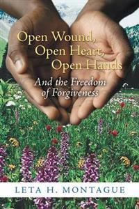 Open Wound, Open Heart, Open Hands