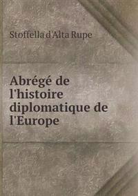 Abrege de L'Histoire Diplomatique de L'Europe