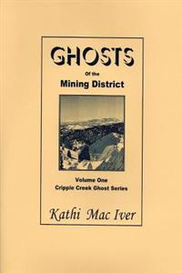 Ghosts of the Mining District