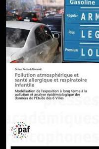 Pollution Atmosph�rique Et Sant� Allergique Et Respiratoire Infantile