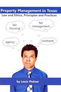 Property Management in Texas: Law and Ethics, Principles and Practices