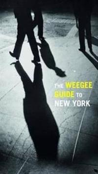 The Weegee Guide to New York
