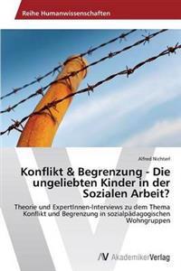 Konflikt & Begrenzung - Die Ungeliebten Kinder in Der Sozialen Arbeit?