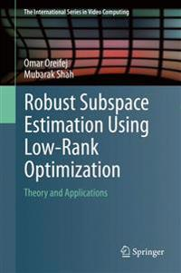 Robust Subspace Estimation Using Low-Rank Optimization