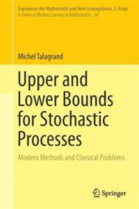 Upper and Lower Bounds for Stochastic Processes