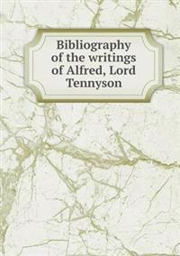 Bibliography of the Writings of Alfred, Lord Tennyson