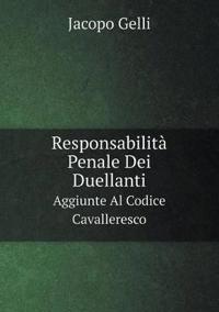 Responsabilita Penale Dei Duellanti Aggiunte Al Codice Cavalleresco