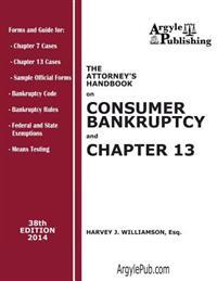 The Attorney's Handbook on Consumer Bankruptcy and Chapter 13: 38th Edition, 2014