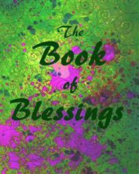 The Book of Blessings: Recipes, Traditions and Memories of Our Family