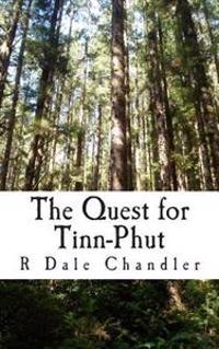 The Quest for Tinn-Phut