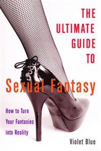 The Ultimate Guide to Sexual Fantasy