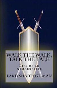 Walk the Walk, Talk the Talk: Life of an Armorbearer