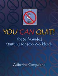 You Can Quit: The Self-Guided Quitting Tobacco Workbook