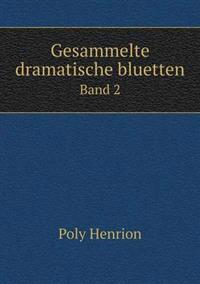 Gesammelte Dramatische Bluetten Band 2