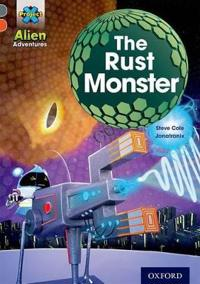 Project x alien adventures: grey book band, oxford level 13: the rust monst