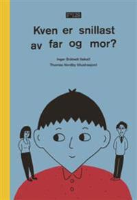 Kven er snillast av far og mor? - Inger Bråtveit | Inprintwriters.org