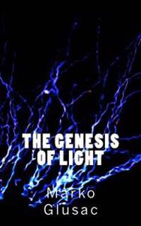The Genesis of Light