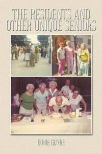 The Residents and Other Unique Seniors