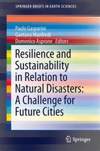 Resilience and Sustainability in Relation to Natural Disasters