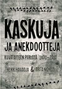 Kaskuja ja anekdootteja kuvataiteen piiristä 1930-2010