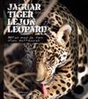 Jaguar, tiger, lejon, leopard : möten med de fyra stora kattdjuren
