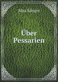Uber Pessarien