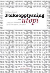 Folkeopplysning som utopi - Ole Marius Hylland pdf epub