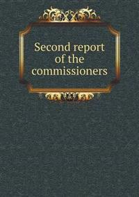 Second Report of the Commissioners