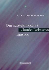 Om satsteknikken i Claude Debussys musikk - Nils E. Bjerkestrand pdf epub