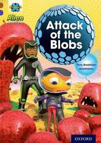 Project X Alien Adventures: Brown Book Band, Oxford Level 11: Attack of the Blobs