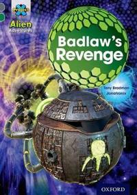 Project x alien adventures: grey book band, oxford level 12: badlaws reveng